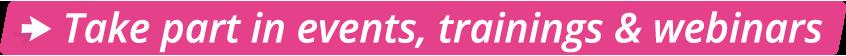 Events, trainings and webinars